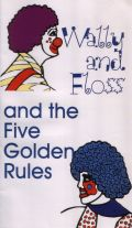 Wally and Floss and the 5 golden rules